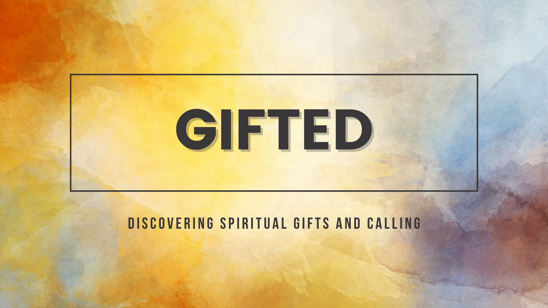 Gifted: Discovering Spiritual Gifts and Calling