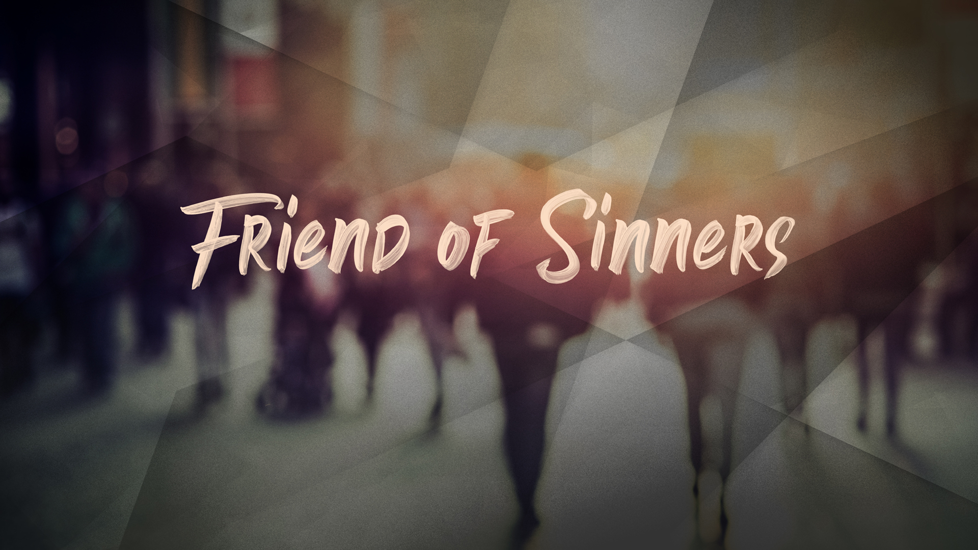 Friend of Sinners, Part 7: Friend of the Family