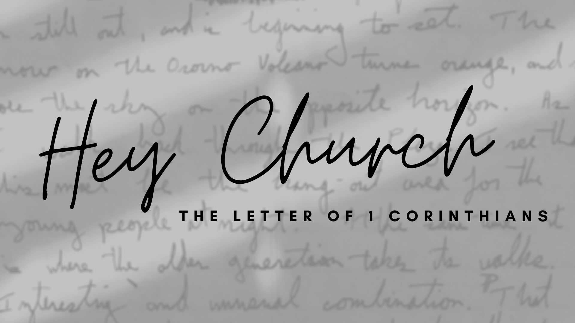 Hey Church: The Letter of 1 Corinthians (Part 2)
