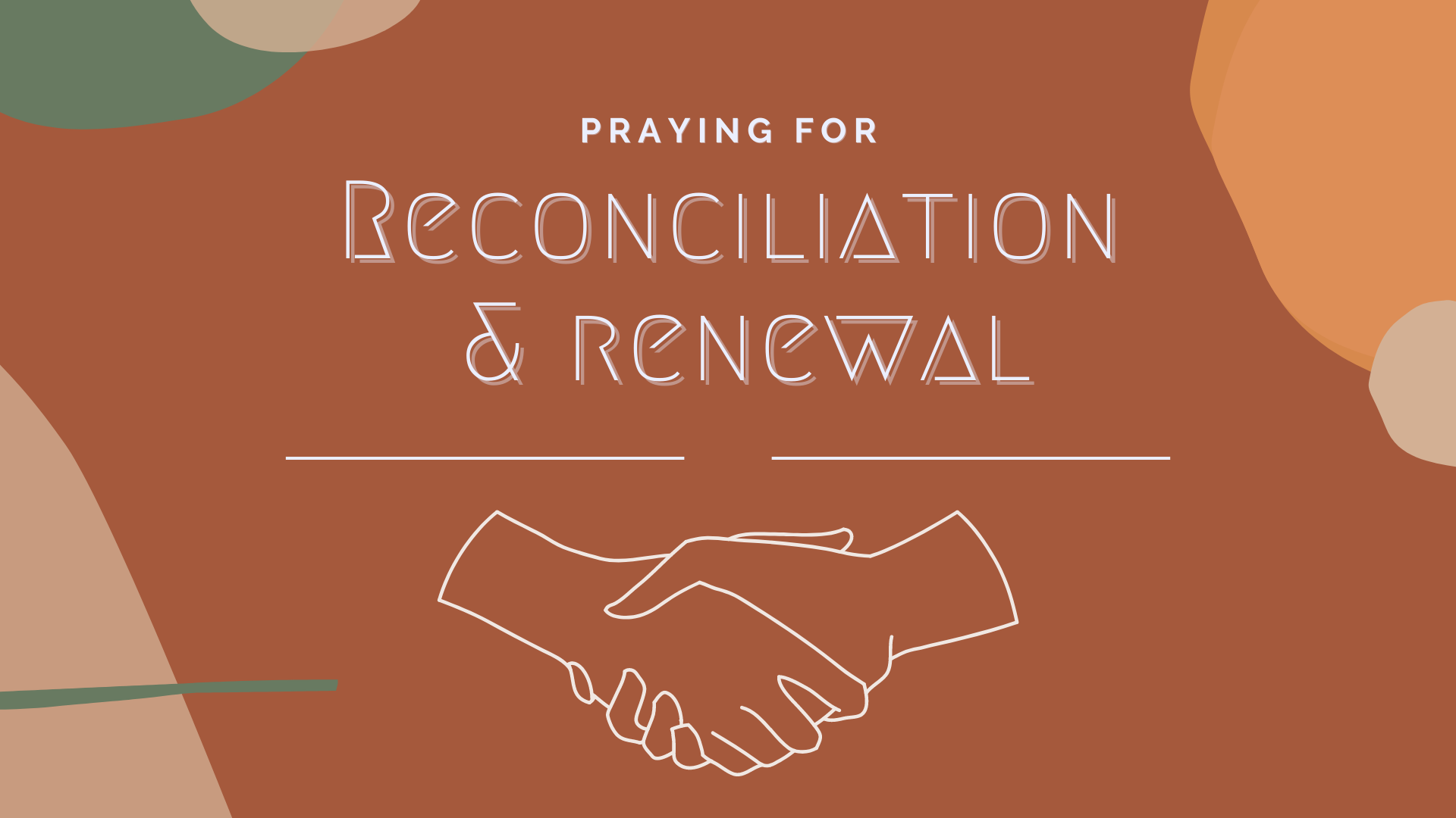 Praying for Reconciliation and Renewal